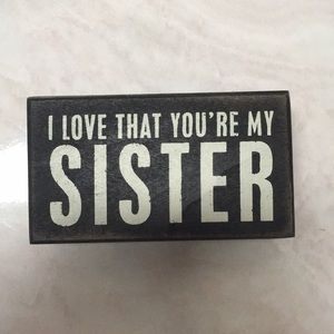 I Love That You're My Sister Wood Sign NWOT